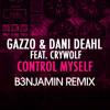 Gazzo & Dani Deahl ft. Crywolf - Control Myself (B3NJAMIN Remix)