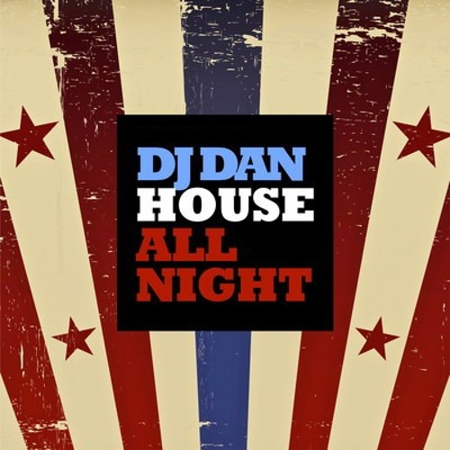 DJ DAN - House All Night (Groover Remix)