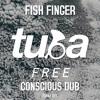 TUBAf 011 :: Fish Finger - Conscious Dub [FREE DOWNLOAD]