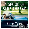 A Spool of Blue Thread by  Anne Tyler (Audiobook Extract)Read by Kimberly Farr