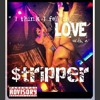D-Day - STRIPPER (I Think I fell in Love with a Stripper)