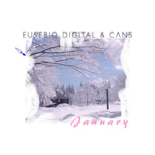 Eusebio Digital & CΛNS - January