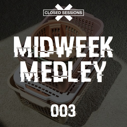 Closed Sessions Midweek Medley - 003