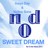 Sweet Dream : Inaya Day & Native Sons