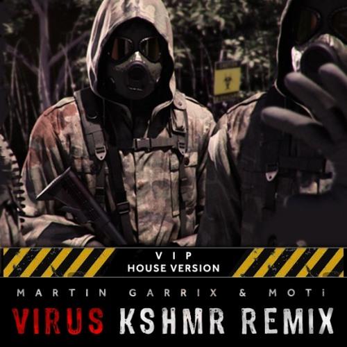 Virus (KSHMR Remix) (VIP House Version)