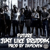 Just Like Bruddas [Prod by Zaytoven]