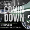 Stoner (Feat. Lucky Luciano) - Comin Down Prod.Weso G