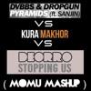 DVBBS & Dropgun ft. Sanjin - Pyramids Vs Kura – Makhor Vs Deorro - Stopping Us  [Momu Mashup]
