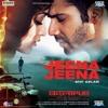 Jeena Jeena - Badlapur (2015) - Atif Aslam - Shaheryar Bhatti
