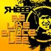 Sheeek - Be Like Bruce Lee (Original Mix)**FREE DOWNLOAD**