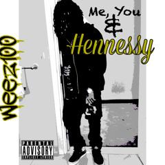 Hunnit - Me You & Hennessy(Prod.By DJDNICEE)