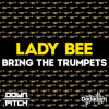 Lady Bee - Bring The Trumpets
