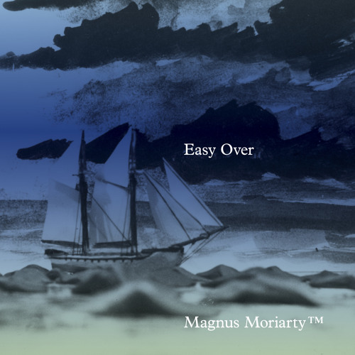 Magnus Moriarty ™ - Easy Over (Center Of The Universe Remix)