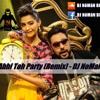 Abhi Toh Party (Remix) - DJ NoMaN
