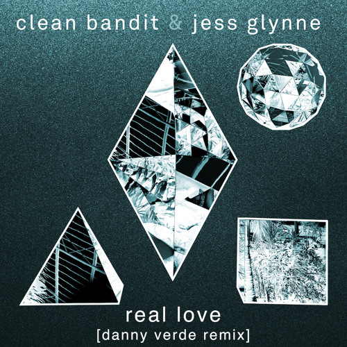 Clean Bandit & Jess Glynne - Real Love (Danny Verde Club Mix)