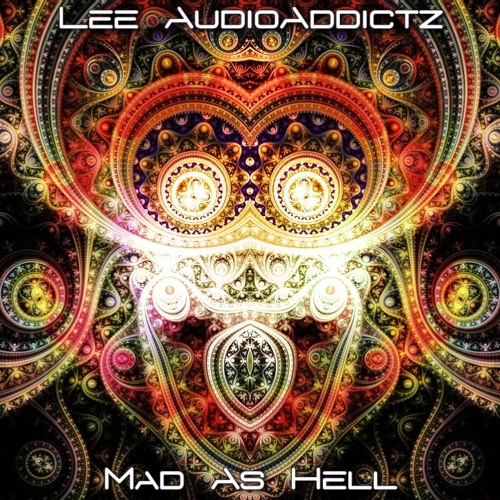 T08 - Lee AudioAddictz - Mad As Hell