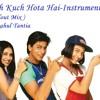 Kuch Kuch Hota Hai Instrumental (Chillout Mix) -By Rahul Tantia.mp3