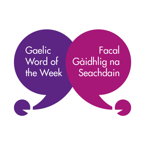 Gaelic Word of the Week
