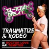 Traumatize & Rodeo - Love Doctor