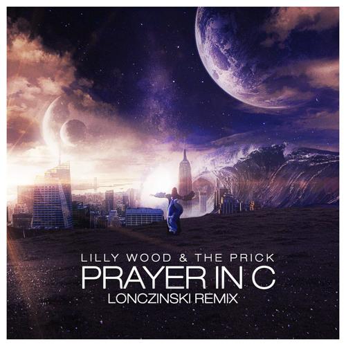 Lilly Wood & The Prick - Prayer In C (Lonczinski Remix)