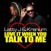Latty J feat. Kranium - Love It When You Talk To Me [Raw] (Hot Magnum Riddim) January 2015