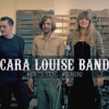 Cara Louise Band - To Be Dead Is To Be Known - The Loft Sessions