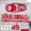 Chevy One & Dylan Rhymes - Sour Smash ( Original Mix ) LOT49