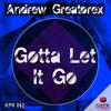 Download Andrew Greatorex - Gotta Let It Go (East Coast Mix) Mp3