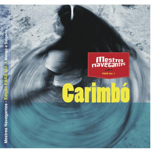 Mestres Navegantes Edicão Pará, Vol.1 - Carimbó
