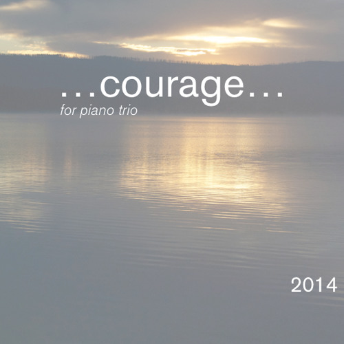 """""""...courage..."""" for Piano Trio, performed by the Bechtler Ensemble CNMF 2014"""
