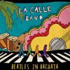 03 La Calle Band - Let It Be