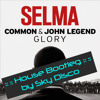 Common & John Legend - Glory (Sky Deep House Remix)FREE DOWNLOAD