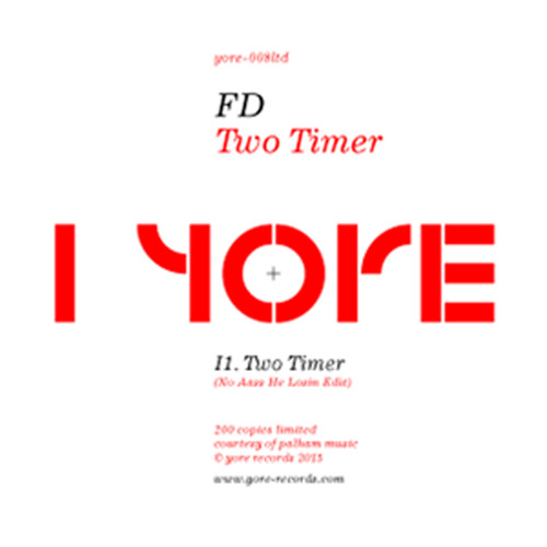 FD - Two Timer - No Aass He Losin Edit [Yore-008ltd] PREVIEW