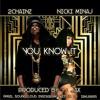 You Know It ft 2 Chainz x Nicki Minaj