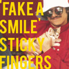Sticky Fingers - Fake A Smile