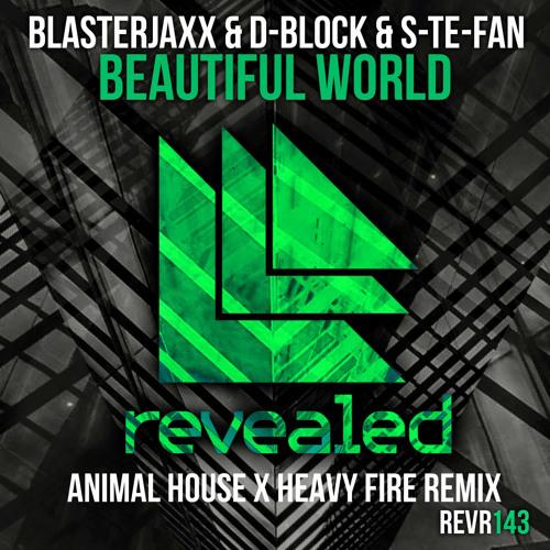 Beautiful World (Drevm X Heavy Fire Trapstyle Remix)- Blasterjaxx & DBSTF