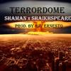 Shaman X Shaikhspeare - Terrordome (Prod. By Rjv Ernesto)