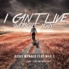I Can't Live (Without You) feat. Max'C Radio Edit
