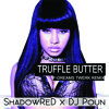 NickiMinaj-Truffle Butter[F - Dreams Twerk Remix] [ShadowReD X DJ Poun'] [MP3] [SOUNDCLOUD]