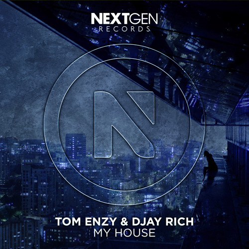 Tom Enzy & Djay Rich - My House (Original Mix)