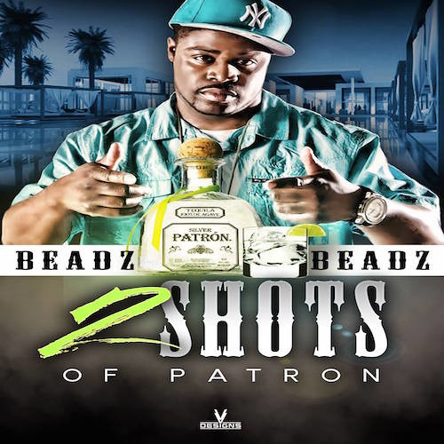 Beadz – 2 Shots Of Patron
