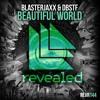 Blasterjaxx & DBSTF Feat. Ryder - Beautiful World (Original Mix )