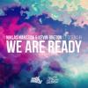 Niklas Hansson & Kevin Breton ft. Soerajh - We Are Ready (FREE DL IN DESC)
