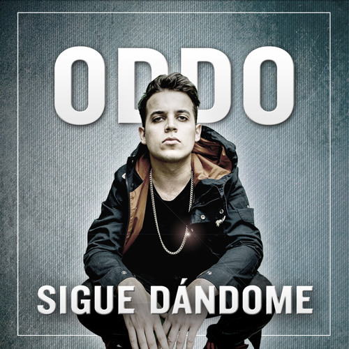 Oddo - Sigue Dándome
