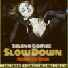 Selena Gomez- Slow Down (Nabilis Spin)