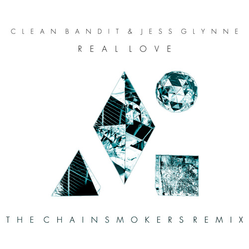 Clean Bandit - Real Love (The Chainsmokers Remix)