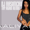 Aaliyah - Try Again (BIRTHDAY REMIX DJ Rasimcan)