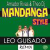 Amador Rivas & Theo Dj - Mandanga Style (Leo Guisado Remix)