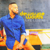 Dewayne Woods - Friend Of Mine (feat. Anthony Hamilton and Dave Hollister)