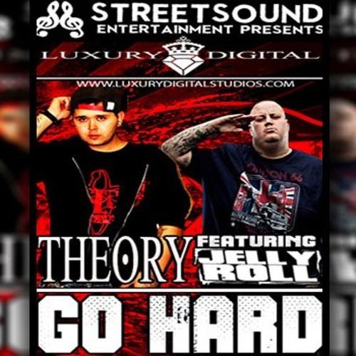 Theory Ft. Jelly Roll - Go Hard